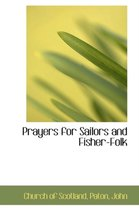 Boek cover Prayers for Sailors and Fisher-Folk van Church Of Scotland