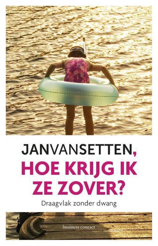 Hoe krijg ik ze zover? - Jan van Setten | Fthsonline.com