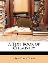A Text Book of Chemistry