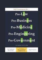 Self-Awareness for Pre-Law, Pre-Business, Pre-Medicine, Pre-Engineering, Pre-Government