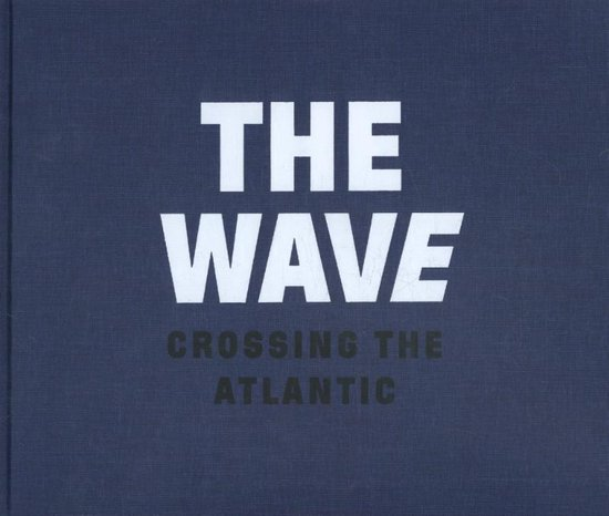 Wave, The. Crossing the Atlantic