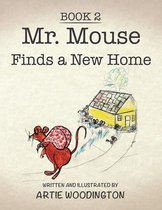 Mr. Mouse Finds a New Home