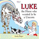 Luke the Horse Who Wanted to Be a Unicorn
