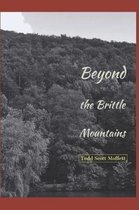 Beyond the Brittle Mountains