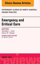 Emergency and Critical Care, An Issue of Veterinary Clinics of North America: Equine Practice, E-Book