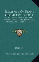 Elements of Plane Geometry, Book 1