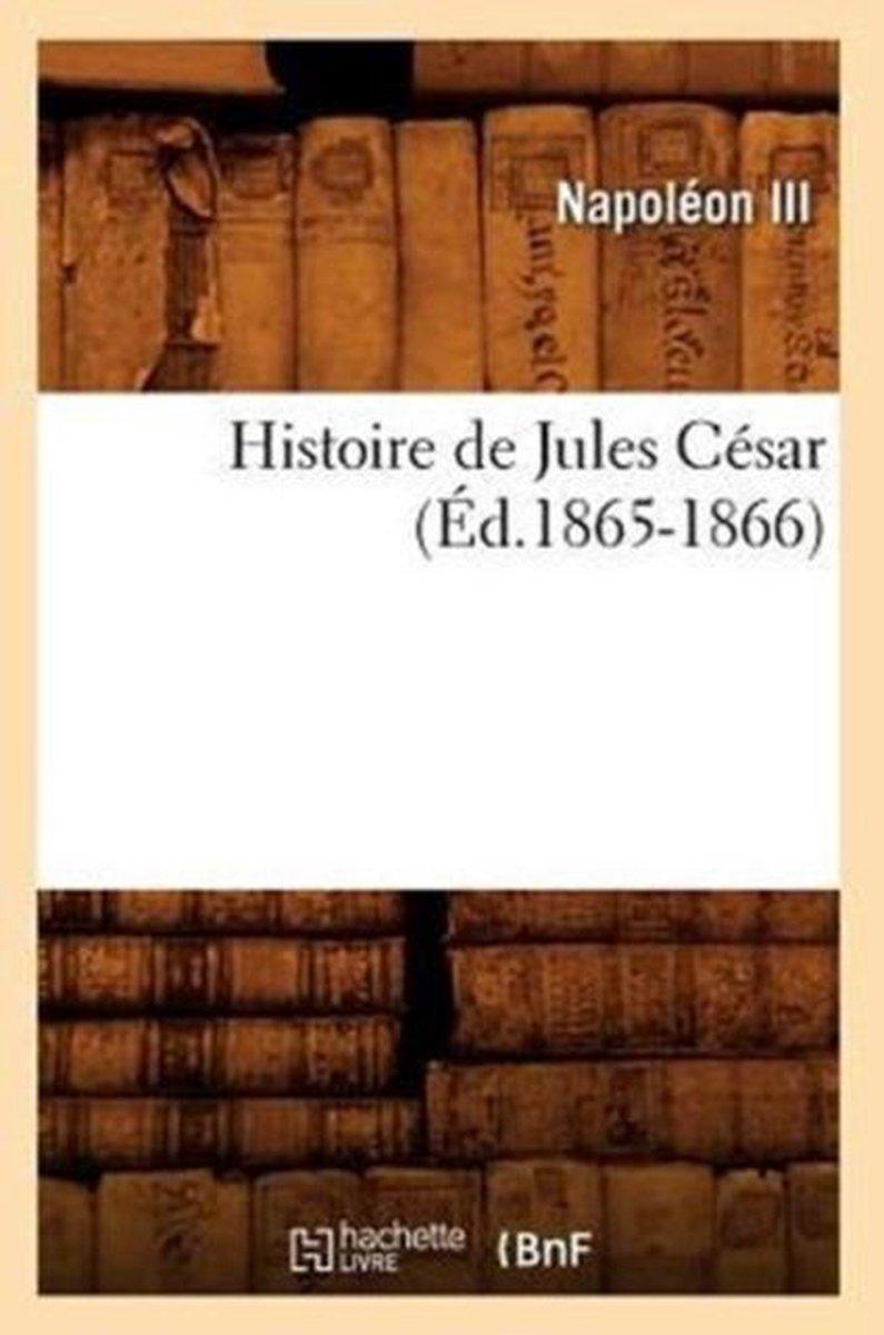 Histoire de Jules Cesar (Ed.1865-1866)