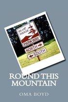 'round This Mountain