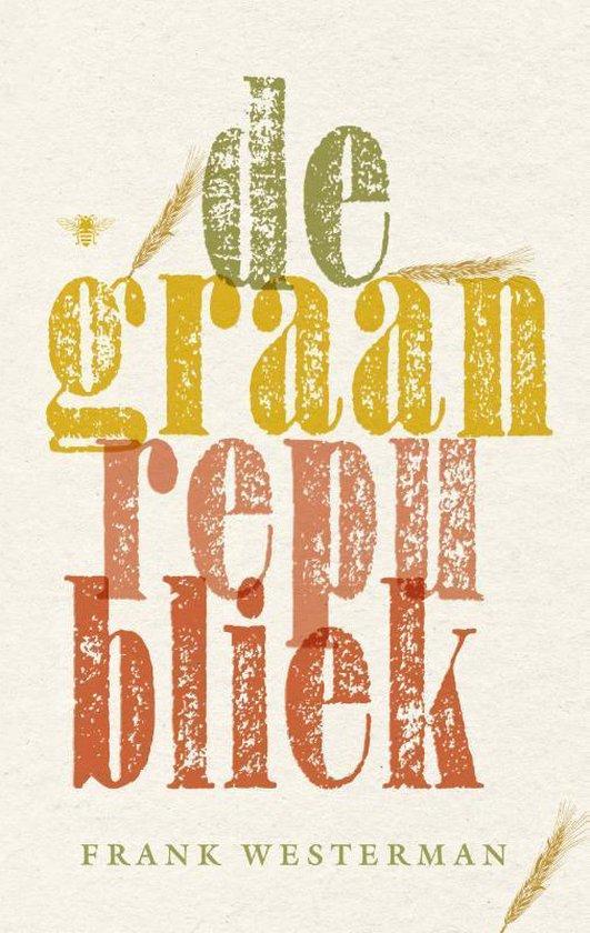 Boek cover De graanrepubliek van Frank Westerman (Paperback)