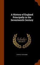 A History of England Principally in the Seventeenth Century
