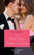The Best Man Takes A Bride (Mills & Boon True Love) (Sutter Creek, Montana, Book 1)