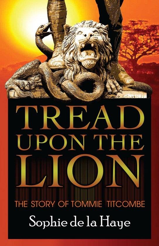 Boek cover Tread Upon the Lion The Story of Tommie Titcombe van Sophie de La Haye (Onbekend)