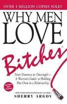 Boek cover Why Men Love Bitches van Sherry Argov (Paperback)