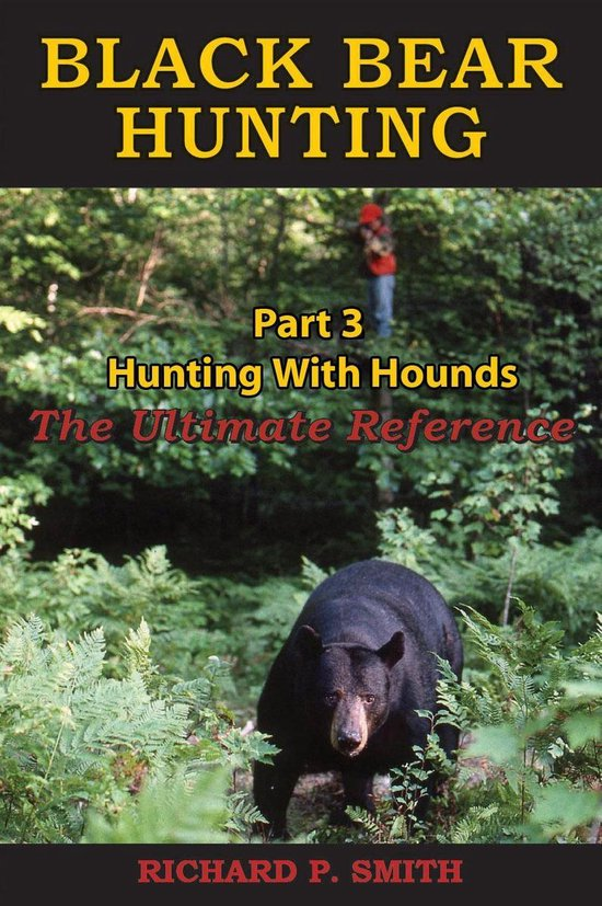 Black Bear Hunting: Part 3 - Hunting With Hounds
