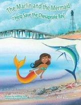 The Marlin and the Mermaid Help Save the Chesapeake Bay
