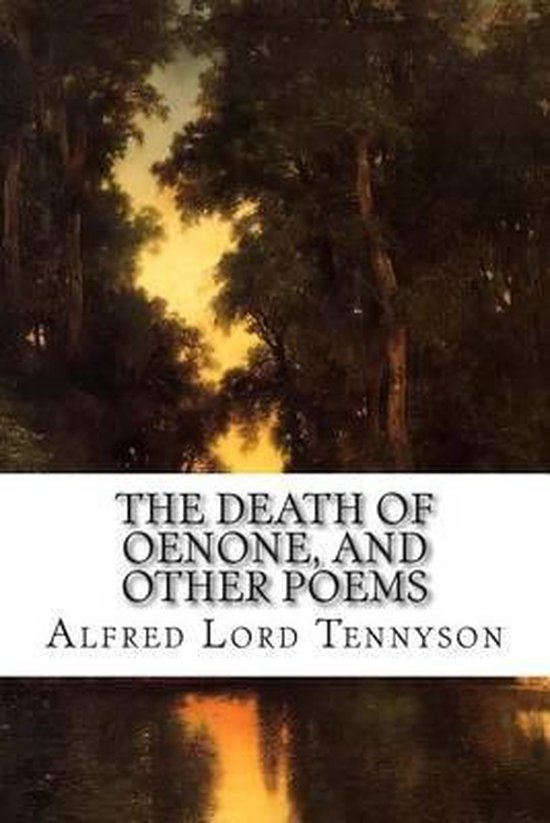 The Death of Oenone, and Other Poems