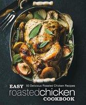 Easy Roasted Chicken Cookbook