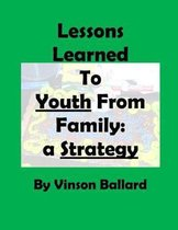 Lessons Learned to Youth From Family