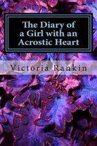 The Diary of a Girl with an Acrostic Heart