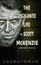The Vigilante Life of Scott Mckenzie