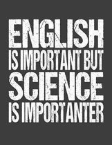 English Is Important But Science Is Importanter