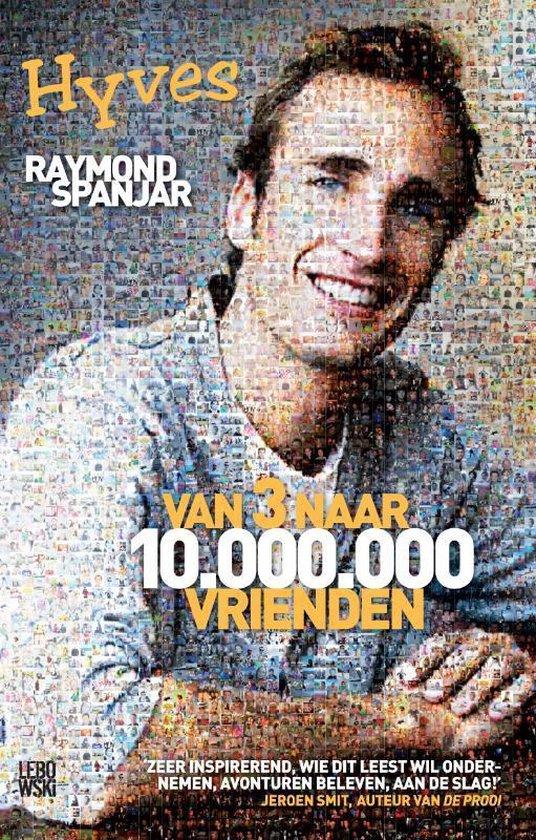 Van 3 naar 10.000.000 vrienden - Raymond Spanjar  