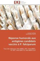 R�ponse Humorale Aux Antig�nes Candidats Vaccins � P. Falciparum