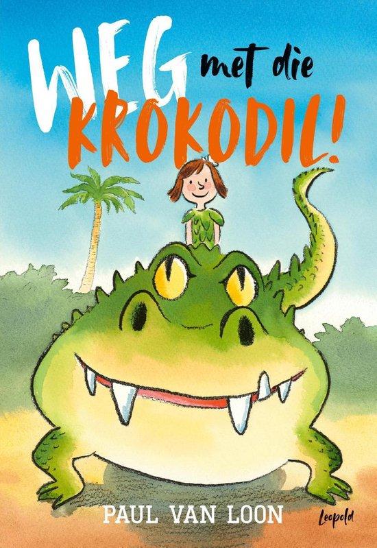 Weg met die krokodil! - Paul van Loon |