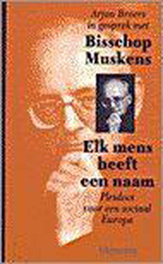 Elk mens heeft een naam - Bisschop Muskens |