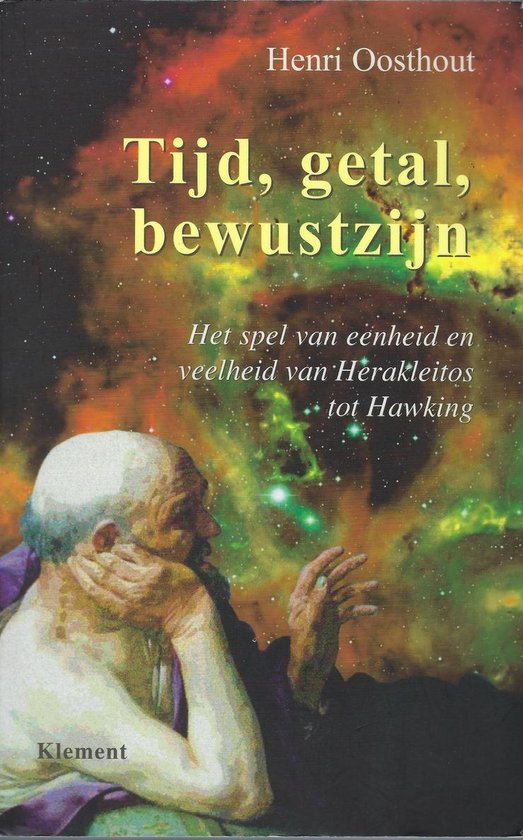 Tijd, Getal, Bewustzijn - Henri Oosthout |