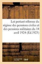 Loi portant reforme du regime des pensions civiles et des pensions militaires du 14 avril 1924