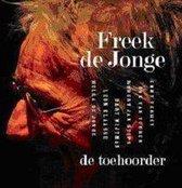 Freek De Jonge - De Toehoorder