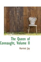 The Queen of Connaught, Volume II