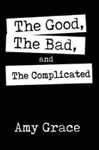 The Good, The Bad, and The Complicated