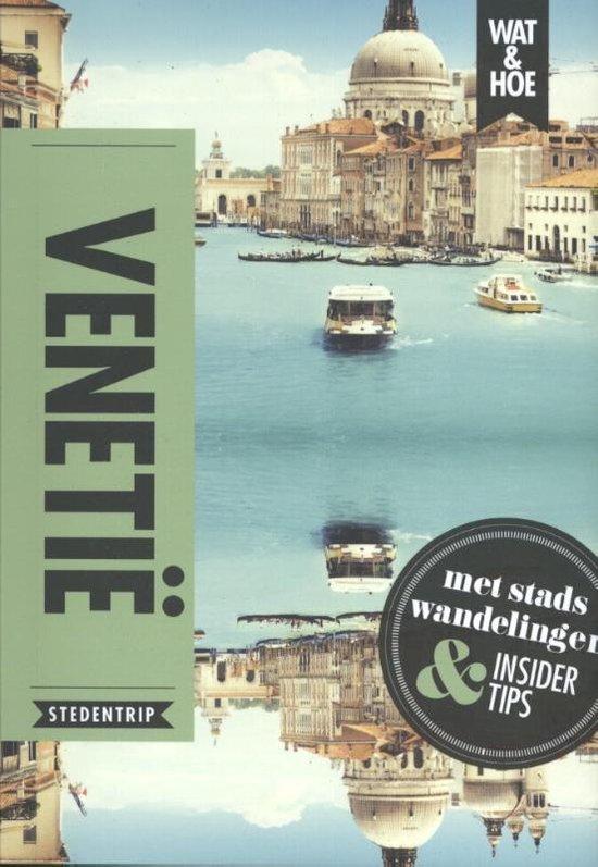 Wat & Hoe reisgids - Venetië - Wat & Hoe Stedentrip |