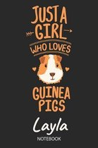 Just A Girl Who Loves Guinea Pigs - Layla - Notebook