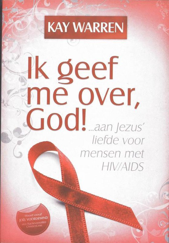 Warren, Ik geef me over God! - Kay Warren |