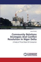 Community Relations Strategies and Conflict Resolution in Niger Delta