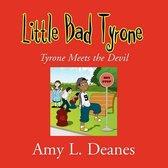 Little Bad Tyrone