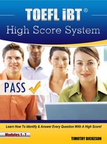 Boek cover TOEFL iBT High Score System: Learn How To Identify & Answer Every Question With A High Score! van Timothy Dickeson