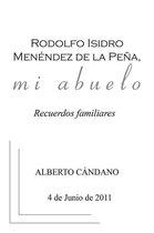 Rodolfo Isidro Menéndez De La Peña, Mi Abuelo
