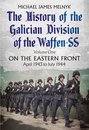 The History of the Galician Division of the Waffen SS: Volume One