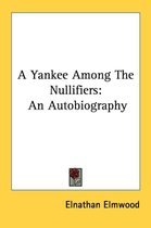 A Yankee Among the Nullifiers