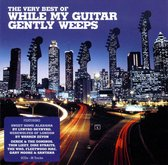 While My Guitar  Gently Weeps - Very Best