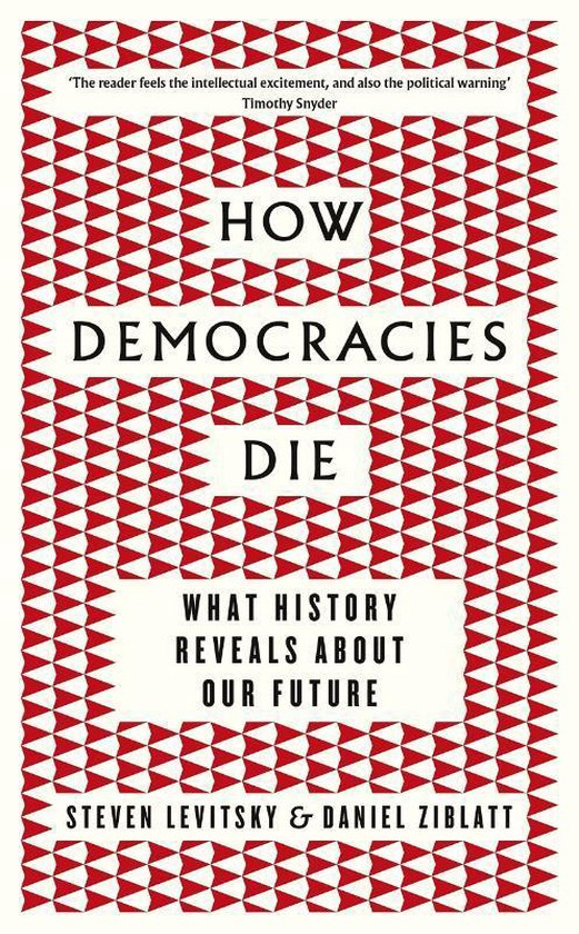 Boek cover How Democracies Die van Daniel Ziblatt (Paperback)