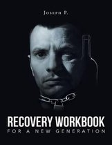 Recovery Workbook for a New Generation