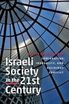 Israeli Society in the Twenty-First Century - Immigration, Inequality, and Religious Conflict
