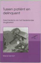 Publikaties van de Faculteit der Historische en Kunstwetenschappen 19 -   Tussen patient en delinquent (Between patient and delinquent