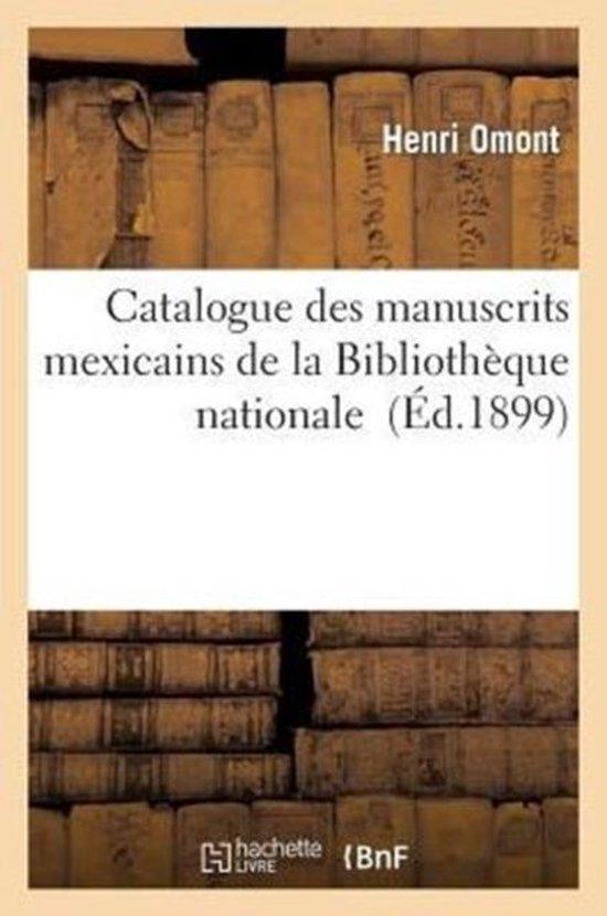 Catalogue Des Manuscrits Mexicains de la Biblioth que Nationale