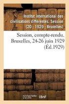 Session, Compte-Rendu. Bruxelles, 24-26 Juin 1929